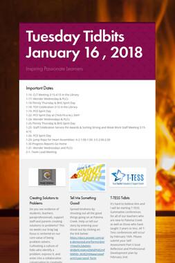Tuesday Tidbits January 16 , 2018