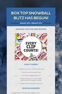 Box Top Snowball Blitz Has Begun!