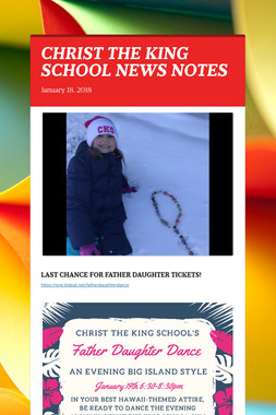 CHRIST THE KING SCHOOL NEWS NOTES