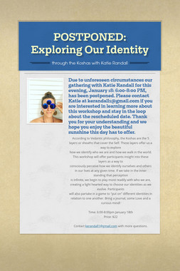 POSTPONED: Exploring Our Identity