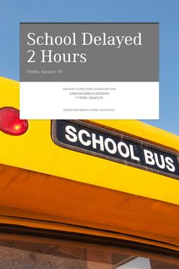 School Delayed 2 Hours