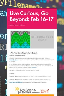 Live Curious, Go Beyond: Feb 16-17