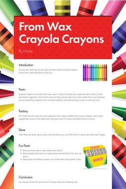 From Wax Crayola Crayons