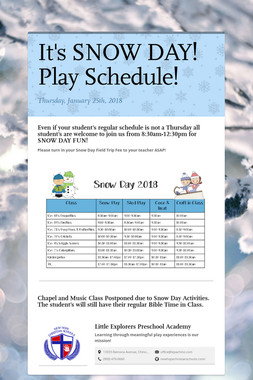 It's SNOW DAY! Play Schedule!