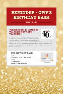 Reminder - GWP's Birthday Bash
