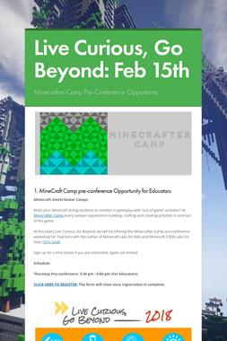 Live Curious, Go Beyond: Feb 15th