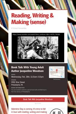 Reading, Writing & Making (sense)