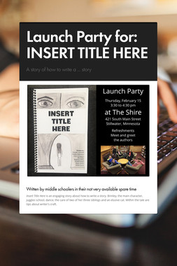 Launch Party for: INSERT TITLE HERE