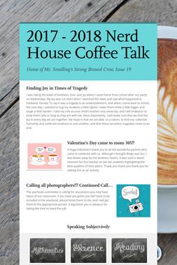 2017 - 2018 Nerd House Coffee Talk