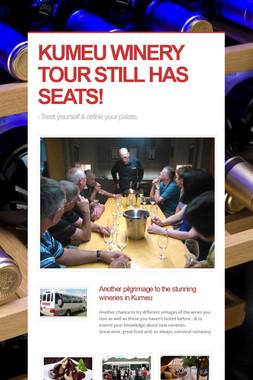 KUMEU WINERY TOUR STILL HAS SEATS!