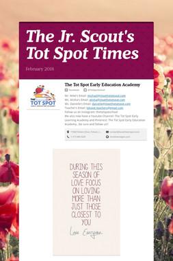The Jr. Scout's Tot Spot Times