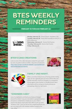 BTES Weekly Reminders