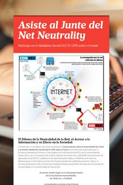Asiste al Junte del Net Neutrality