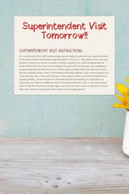 Superintendent Visit Tomorrow!!