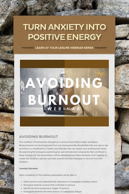 Turn Anxiety into Positive Energy