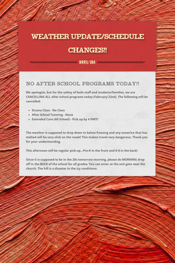 Weather Update/Schedule Changes!!
