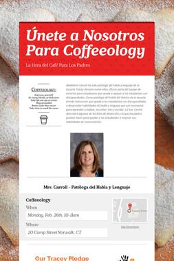Únete a Nosotros Para Coffeeology