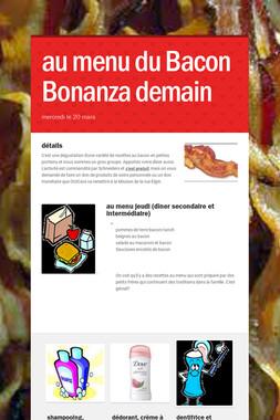 au menu du Bacon Bonanza demain