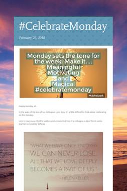 #CelebrateMonday