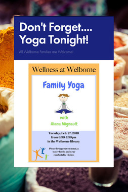 Don't Forget.... Yoga Tonight!