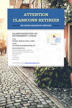 Attention ClassConn Retirees