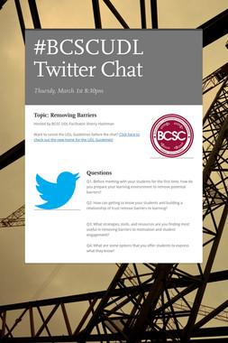 #BCSCUDL Twitter Chat