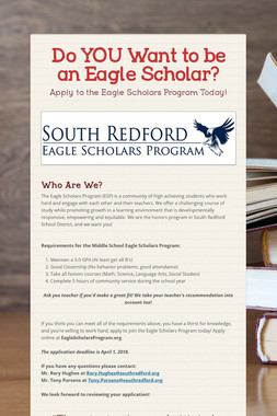 Do YOU Want to be an Eagle Scholar?