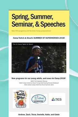 Spring, Summer, Seminar, & Speeches