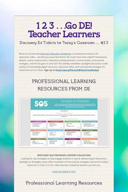 1 2 3 . . .Go DE! Teacher Learners