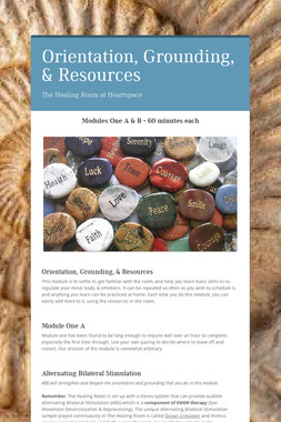 Orientation, Grounding, & Resources