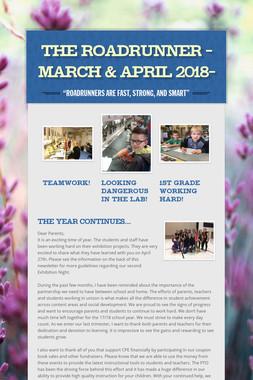 The Roadrunner -March & April 2018-