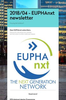 2018/04 - EUPHAnxt newsletter