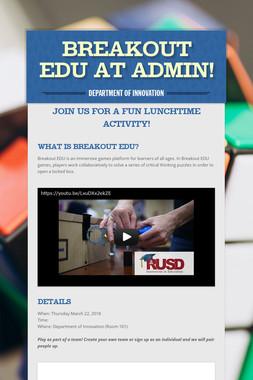 Breakout EDU at Admin!