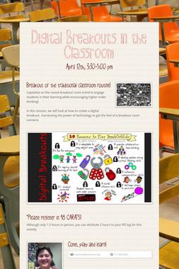 Digital Breakouts in the Classroom