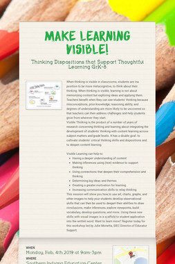 Make Learning VISIBLE!