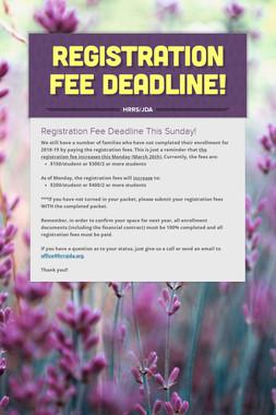 Registration Fee Deadline!