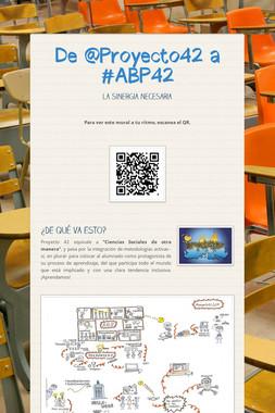 De @Proyecto42 a #ABP42