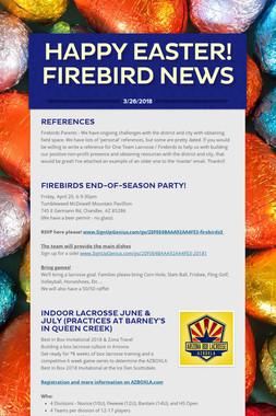 HAPPY EASTER!  FIREBIRD NEWS