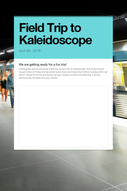 Field Trip to Kaleidoscope