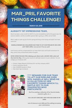 MAR_PRIL FAVORITE THINGS CHALLENGE!