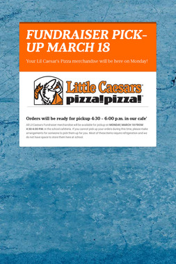 FUNDRAISER PICK-UP MARCH 18
