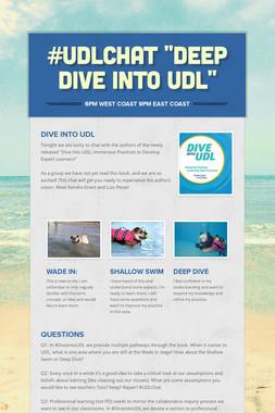 """#UDLchat  """"Deep Dive Into UDL"""""""