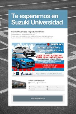 Te esperamos en Suzuki Universidad