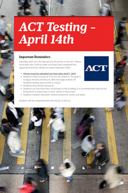 ACT Testing - April 14th