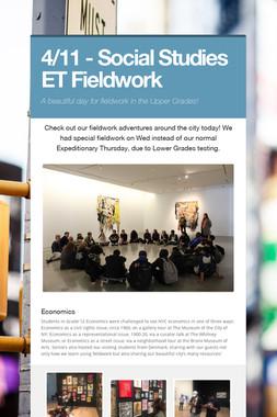 4/11 - Social Studies ET Fieldwork