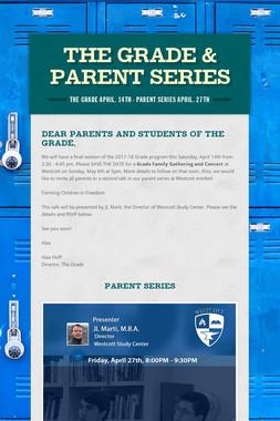 The Grade & Parent Series
