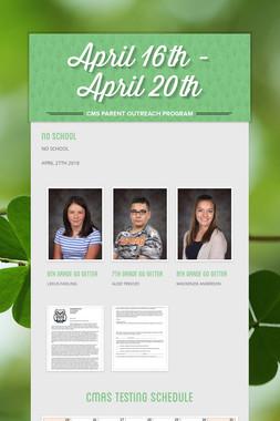 April 16th - April 20th