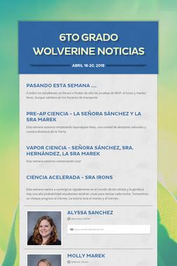 6to Grado Wolverine Noticias