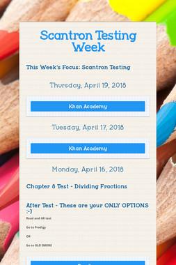 Scantron Testing Week