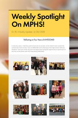 Weekly Spotlight On MPHS!
